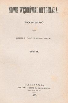 Nowe wędrówki oryginała : powieść. T. 2