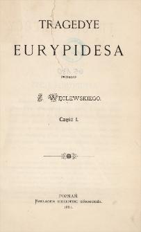 Tragedye Eurypidesa. Cz. 1