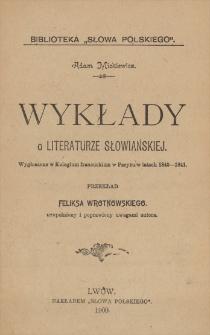 Wykłady o literaturze słowiańskiej : wygłoszone w Kolegium francuskiem w Paryżu w latach 1840-1841. T. 1