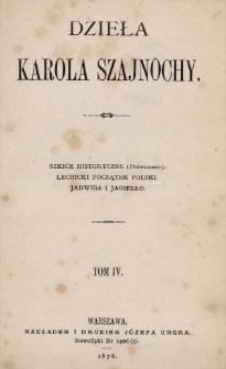 Szkice historyczne : (dokończenie) ; Lechicki początek Polski ; Jadwiga i Jagiełło