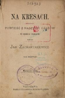 Na kresach : powieść z naszych czasów w trzech tomach. T. 1