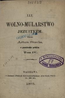 Wolno-mularstwo i jezuityzm. T. 4