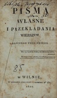 Pisma własne i przekładania wierszem Aloizego Felińskiego