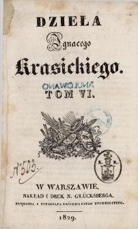 Dzieła Ignacego Krasickiego. T. 6