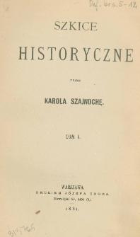 Szkice historyczne. T. 1