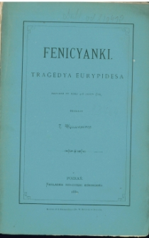 Fenicyanki : tragedya Eyrypidesa napisana po roku 408 przed Chr.
