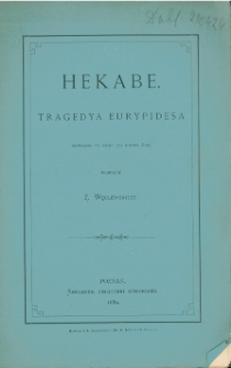 Hekabe : tragedya Eurypidesa napisana po roku 425 przed Chr.
