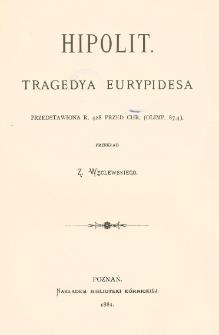 Hipolit : tragedya Eyrypidesa przedstawiona r. 428 przed Chr. (Olimp. 87,4)