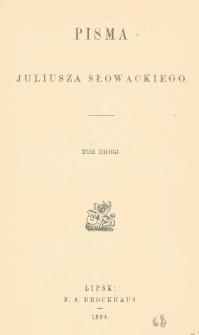Pisma Juliusza Słowackiego. T. 2
