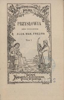 Przysłowia mów potocznych Alex. Max. Fredra. T. 1