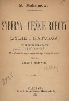 Syberya i ciężkie roboty : (Sybir i katorga) : w trzech częściach. Cz. 1 [Nieszczęśliwi]