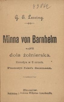 Minna von Barnhelm czyli Dola żołnierska : komedya w 5 aktach