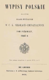 Wypisy polskie dla użytku klass wyższych w c. k. szkołach gimnazyalnych. T. 1, cz. 2