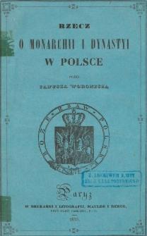 Rzecz o monarchii i dynastyi w Polsce