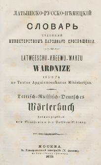 Latyšsko-russko-německìj slovar' = Latweeschu-Kreewu-Wahzu Wardnize = Lettisch-Russisch-Deutsches Wörterbuch