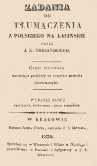 Zadania do tłumaczenia z polskiego na łacińskie. Cz. 1 Zawierająca przykłady na wszystkie prawidła grammatyki