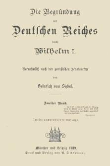 Die Begründung des Deutschen Reiches durch Wilhelm I : vornehmlich nach den preußischen Staatsacten. Bd. 2