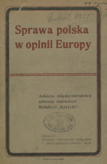 """Sprawa polska w opinii Europy : ankieta międzynarodowa zebrana staraniem Redakcyi """"Krytyki""""."""