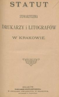 Statut Stowarzyszenia Drukarzy i Litografów w Krakowie : w myśl § 114 Ustawy z dnia 15 marca 1883