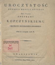 Uroczystość oddania medalu złotego Jmci xiędzu Onufremu Kopczyńskiemu członkowi Zgromadzenia Piiarskiego dnia 30 listopada 1816 r.