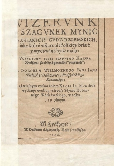 Wizervnk y szacvnek mynic wszelakich cvdzoziemskich, iákoktóré w Koronie Polskiéy bráné y wydawáné bydz máią
