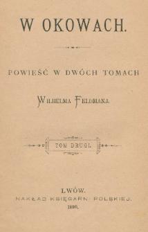 W okowach : powieść w dwóch tomach Wilhelma Feldmana. T. 2