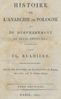 Histoire de l'anarchie de Pologne, et du démembrement de cette république. T. 3