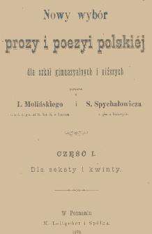 Nowy wybór prozy i poezyi polskiéj dla szkół gimnazyalnych i niższych. Cz. 1 Dla seksty i kwinty