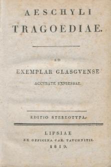 Aeschyli tragoediae : ad exemplar glasguense, accurate expressae