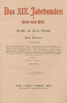Das XIX Jahrhundert in Wort und Bild : politische und Kultur-Geschichte. Bd. 1 1795-1840