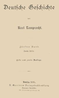 Deutsche Geschichte. Zeitalter des individuellen Seelenlebens. [2. Abt 1. Bd 2. Hälfte] Neuere Zeit :