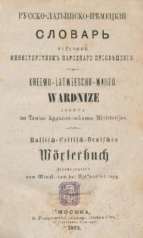 Russko-latyšsko-německìj slovar' = Kreewu-Latweeschu-Wahzu Wardnize = Russisch- Lettisch-Deutsches Wörterbuch