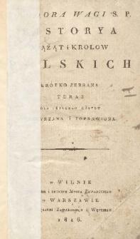 Teodora Wagi Historya xiążąt i krolow polskich krótko zebrana teraz dla lepszego użytku przeyrzana i poprawiona.