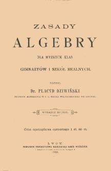 Zasady algebry dla wyższych klas gimnazyów i szkół realnych