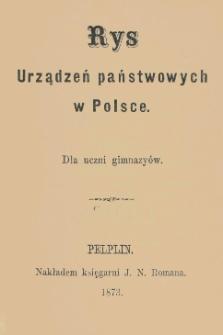 Rys urządzeń państwowych w Polsce : dla uczni gimnazyów
