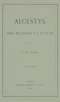 Alcestys : dramat przedstawiony w r. 438 prz. Chr.