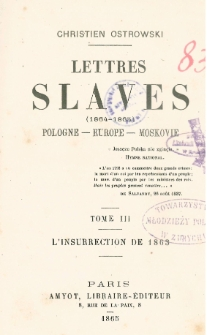 Lettres slaves (1864-1865) : Pologne - Europe - Moskovie. T. 3 Insurrection de 1863