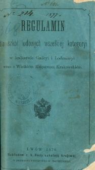 Regulamin dla szkół ludowych wszelkiéj kategoryi w królestwie Galicyi i Lodomeryi wraz z Wielkiém Księstwem Krakowskiém