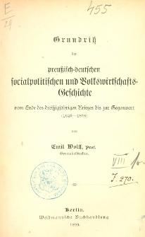 Grundriss der preussisch-deutschen sozialpolitischen und Volkswirtschafts-Geschichte : vom Ende des dreissigjährigen Krieges bis zur Gegenwart (1640-1898)