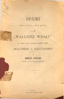 """Verhältnis der polnischen Sage von """"Walgierz Wdały"""" zu den deutschen Sagen von """"Walther v. Aquitanien"""""""