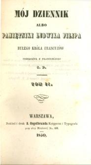 Mój dziennik albo Pamiętniki Ludwika Filipa byłego króla Francuzów. T. 2