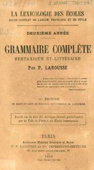 La lexicologie des écoles : cours complet de langue française et de style. A. 2 Grammaire complète : syntaxique et littéraire