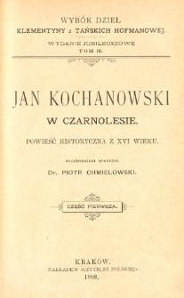 Jan Kochanowski w Czarnolesie : powieść historyczna z XVI wieku. Cz. 1