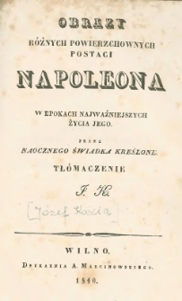 Obrazy różnych powierzchownych postaci Napoleona w różnych epokach najważniejszych jego życia
