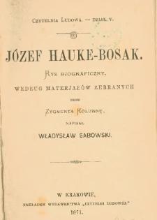 Józef Hauke-Bosak : rys bjograficzny
