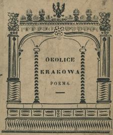 Okolice Krakowa : poema Franciszka Wężyka