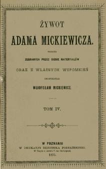 Żywot Adama Mickiewicza : podług zebranych przez siebie materyałów oraz z własnych wspomnień. T. 4