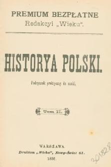 Historya Polski : podręcznik praktyczny do nauki. T. 2