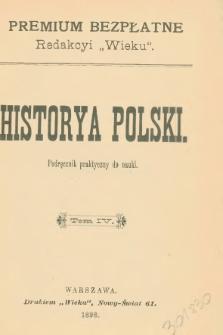 Historya Polski : podręcznik praktyczny do nauki. T. 4