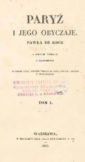 Paryż i jego obyczaje Pawła de Kock : w dwóch tomach = La grande ville : nouveau tableau de Paris, comique, critique et philosophique. T. 1